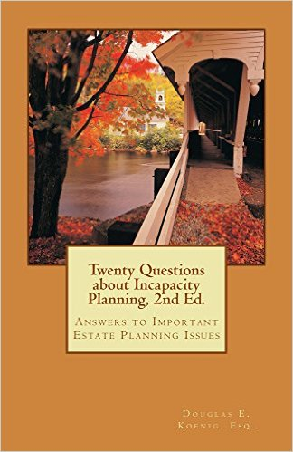 Twenty Questions About Incapacity Planning